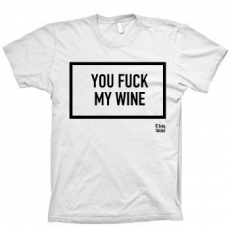 TShirt YFMW-You Fuck My Wine